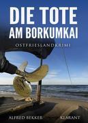 Die Tote am Borkumkai. Ostfrieslandkrimi