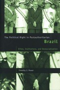 The Political Right in Postauthoritarian Brazil: Elites, Institutions, and Democratization