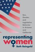Representing Women: Sex, Gender, and Legislative Behavior in Arizona and California