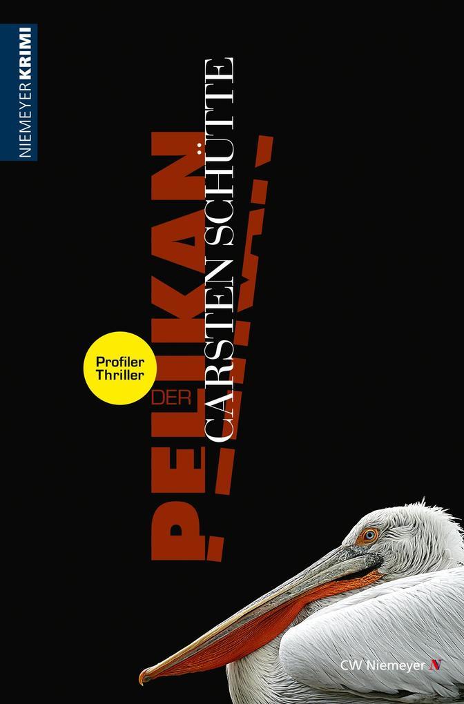 Der Pelikan - Ein Profiler-Thriller als eBook