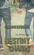 Destiny Chains - Gesamtausgabe