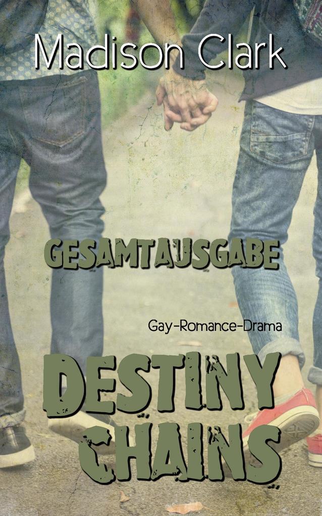 Destiny Chains - Gesamtausgabe als eBook epub