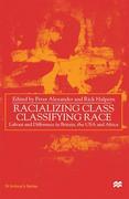 Racializing Class, Classifying Race
