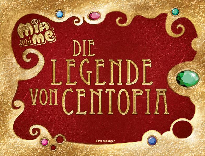 Mia and me: Die Legende von Centopia als Buch (gebunden)