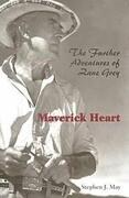 Maverick Heart: Further Adventures of Zane Grey