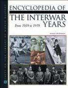 Encyclopedia of the Interwar Years: From 1919 to 1939