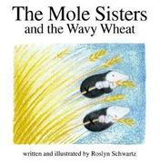 The Mole Sisters and Wavy Wheat