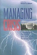 Managing Crisis: Presidential Disability and the Twenty-Fifth Amendment