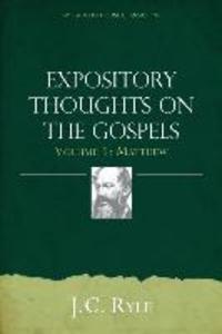 Expository Thoughts on the Gospels Volume 1: Matthew als Taschenbuch