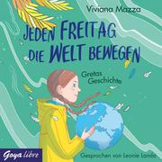 Jeden Freitag die Welt bewegen. Gretas Geschichte