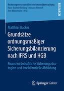Grundsätze ordnungsmäßiger Sicherungsbilanzierung nach IFRS und HGB