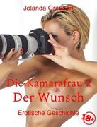 Die Kamerafrau 2 - Der Wunsch