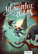 Das hungrige Glas (Die Glas-Trilogie, Band 1) - spannendes, bildgewaltiges Fantasy-Jugendbuch ab 12