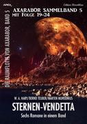 Axarabor Sammelband 5 mit Folge 19-24: Sternen-Vendetta - Sechs Romane Die Raumflotte von Axarabor