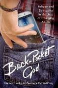 Back-Pocket God: Religion and Spirituality in the Lives of Emerging Adults