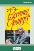 Become Younger (16pt Large Print Edition)