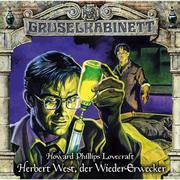 Gruselkabinett, Folge 150: Herbert West, der Wieder-Erwecker