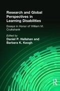 Research and Global Perspectives in Learning Disabilities: Essays in Honor of William M. Cruikshank