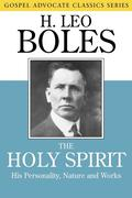 The Holy Spirit: His Personality, Nature and Works
