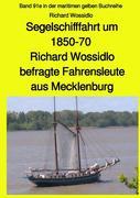 Segelschifffahrt um 1850-70 - Richard Wossidlo befragte Fahrensleute aus Mecklenburg