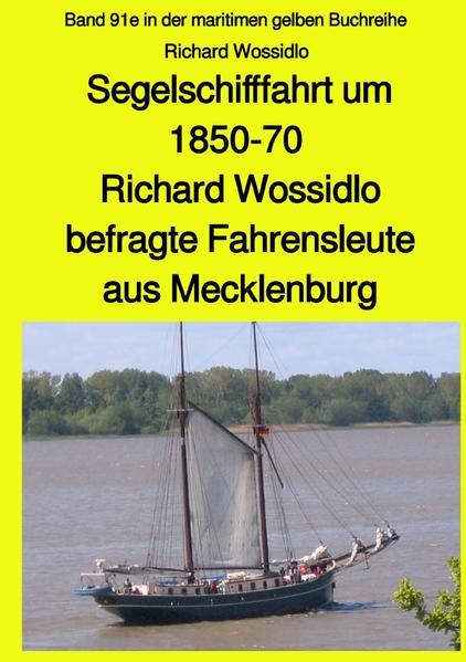 Segelschifffahrt um 1850-70 - Richard Wossidlo befragte Fahrensleute aus Mecklenburg als Buch (kartoniert)