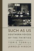 Such as Us: Southern Voices of the Thirties