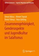 Zusammengehörigkeit, Genderaspekte und Jugendkultur im Salafismus