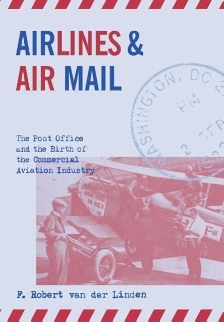 Airlines & Air Mail als Buch von F. Robert van ...