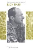 The Literary Art and Activism of Rick Bass