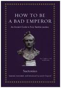 How to Be a Bad Emperor