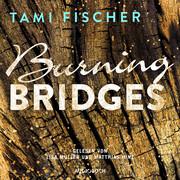 Burning Bridges (ungekürzt)