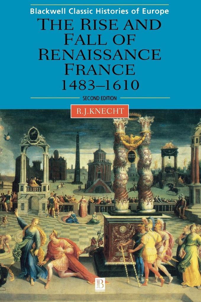 Renaissance France 1483-1610 2e als Buch von Kn...