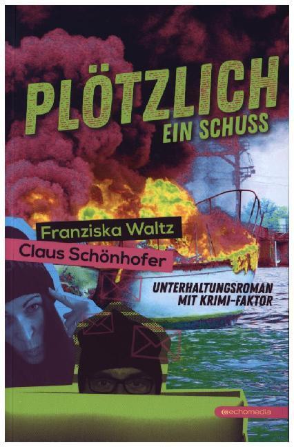 Plotzlich Ein Schuss Buch Kartoniert Franziska Waltz Claus Schonhofer