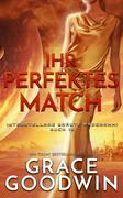 Ihr perfektes Match (Interstellare Bräute® Programm, #16)