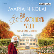 [Maria Nikolai: Die Schokoladenvilla - Goldene Jahre]