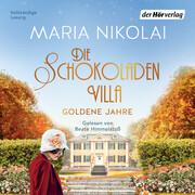 Die Schokoladenvilla ' Goldene Jahre