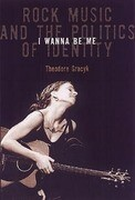 I Wanna Be Me: Rock Music and the Politics of Identity