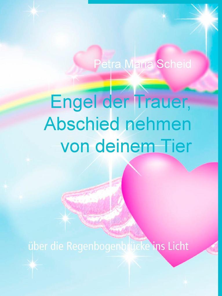 Engel der Trauer, Abschied nehmen von deinem Tier als eBook