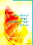 Der rettende Engel - himmlische Helfer in der Not