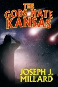 The Gods Hate Kansas als Taschenbuch