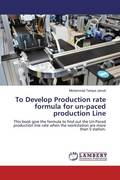 To Develop Production rate formula for un-paced production Line