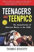 Teenagers and Teenpics: The Juvenilization of American Movies in the 1950's
