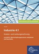 Industrie 4.1 - Kosten- und Leistungsrechnung - Lernfeld 4: Wertschöpfungsprozesse analysieren und b