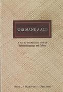 O Si Manu a Alii: A Text for the Advanced Study of Samoan Language and Culture