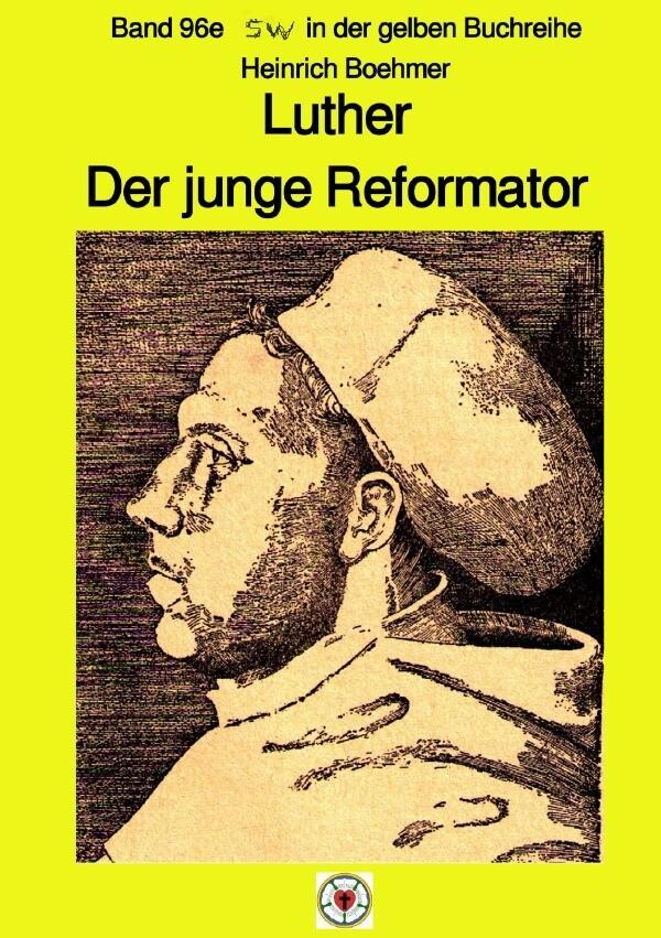 Luther - Der junge Reformator - Band 96e sw in der gelben Reihe bei Jürgen Ruszkowski als Buch (kartoniert)