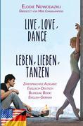 Leben, Lieben, Tanzen / Live, Love, Dance (Zweisprachige Ausgabe: Englisch-Deutsch)