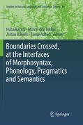 Boundaries Crossed, at the Interfaces of Morphosyntax, Phonology, Pragmatics and Semantics
