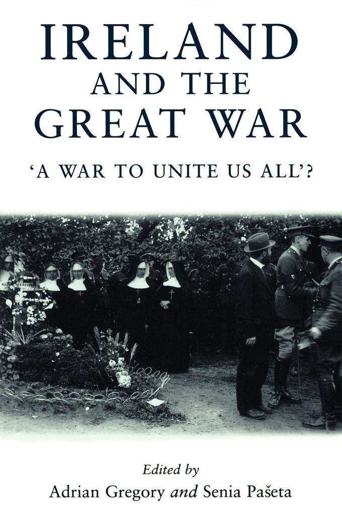 Ireland and the Great War: A War to Unite Us All'? als Taschenbuch