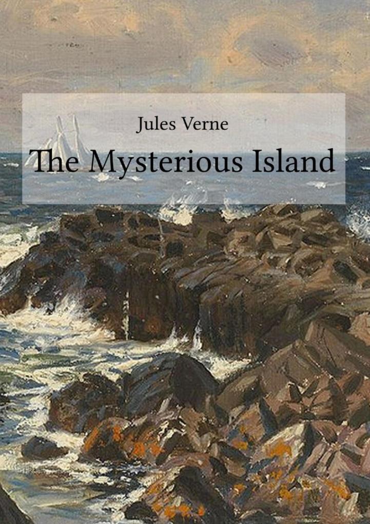 The Mysterious Island als eBook epub