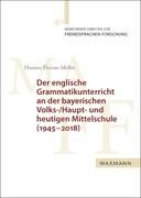 Der englische Grammatikunterricht an der bayerischen Volks-/Haupt- und heutigen Mittelschule (1945-2018)